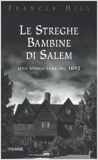 Amazon It Le Streghe Bambine Di Salem Hill Frances Genta Bonelli F Libri