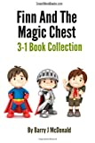 Finn and the Magic Chest - 3-1 Book Collection, Barry J. McDonald, 1494709619