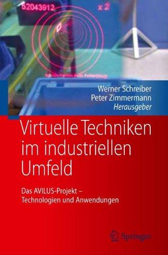[PDF] Virtuelle Techniken im industriellen Umfeld: Das AVILUS-Projekt ? Technologien und Anwendungen Free Download   Publisher : Springer   Category : Computers & Internet   ISBN 10 : 3642206352   ISBN 13 : 9783642206351