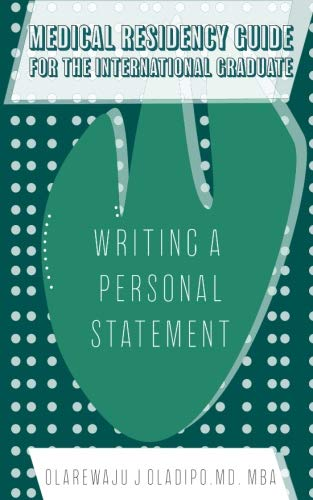 (Medical Residency Guide For The International Graduate: Writing A Personal Statement)