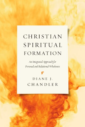 Christian spiritual formation an integrated approach for personal christian spiritual formation an integrated approach for personal and relational wholeness by chandler fandeluxe Gallery
