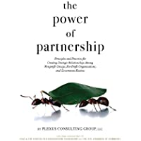 The Power of Partnership: Principles and Practices for Creating Strategic Relationships Among Nonprofit Groups, For-Profit Organizations, and Government Entities