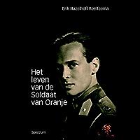 Het leven van de Soldaat van Oranje: de autobiografie van Erik Hazelhoff Roelfzema