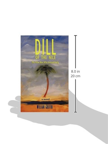 Dill of the Nile: The Wise Man WHO arrived EARLY