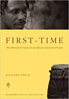 Book First-Time: The Historical Vision of an African American People 1st edition by Price, Richard (2002)