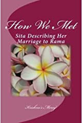 How We Met: Sita Describing Her Marriage to Rama Kindle Edition