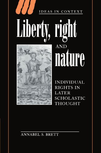 Liberty, Right and Nature: Individual Rights in Later Scholastic Thought (Ideas in Context)