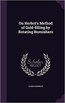 On Herbst's Method of Gold-filling by Rotating Burnishers