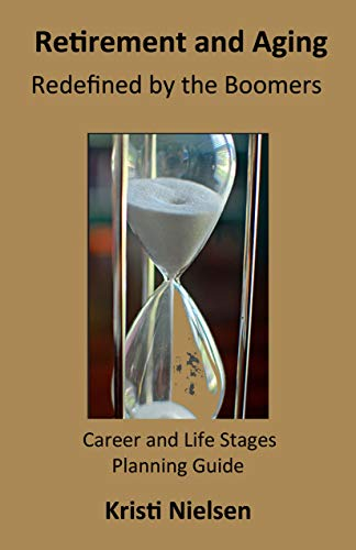 Book: Retirement and Aging - Redefined by Baby Boomers (Life Stages Book 1) by Kristi Nielsen