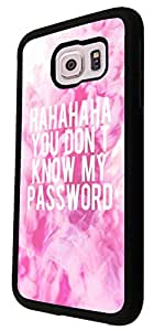 1193 - Hahahaha You Don't Know My Password Design For Samsung Galaxy S6 Edge Fashion Trend CASE Back COVER Plastic&Thin Metal - Black