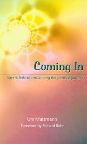Read Online Coming In: Gays and Lesbians Reclaiming the Spiritual Journey PDF