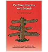 [PUT YOUR HEART IN YOUR MOUTH] by (Author)Campbell-McBride, Dr Natasha, MD, MMedSci (Neurology), MMedSci (Nutrition) on Oct-01-07