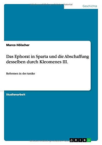 Read Online Das Ephorat in Sparta und die Abschaffung desselben durch Kleomenes III. (German Edition) pdf