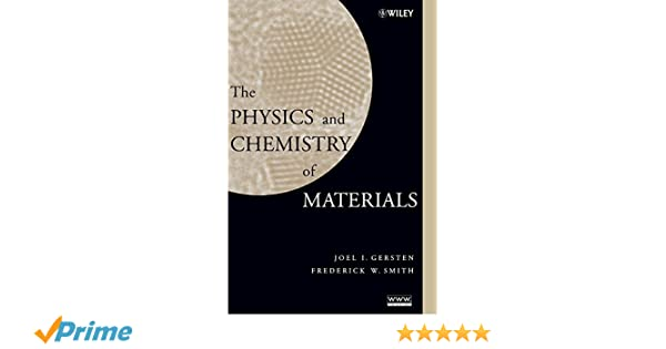 Amazon the physics and chemistry of materials 9780471057949 amazon the physics and chemistry of materials 9780471057949 joel i gersten frederick w smith books fandeluxe Image collections