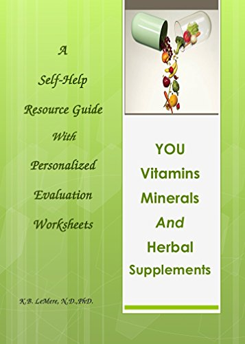 YOU Vitamins, Minerals and Herbal Supplements: A Self Help Guide with Personal Discovery and Evaluation Workbook