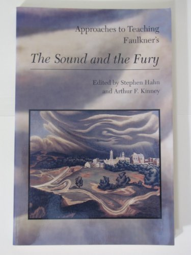 Approaches to Teaching Faulkner's the Sound and the Fury (Approaches to Teaching World Literature)