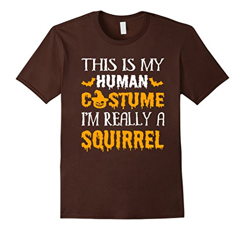 Mens This Is My Human Costume I'm Really SQUIRREL Halloween Shirt XL Brown (Zombie Squirrel)