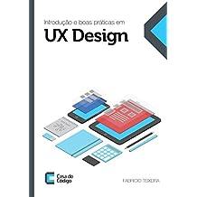 Introdução e boas práticas em UX Design (Portuguese Edition)