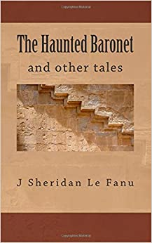 Book The Haunted Baronet: J. Sheridan Le Fanu