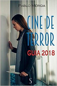 Cine De Terror. Guía 2018 por Pablo Mérida epub