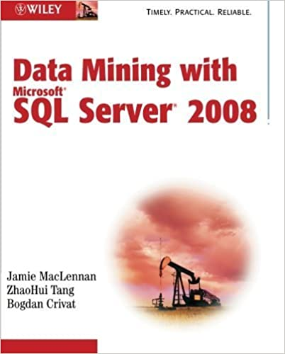 Data Mining with Microsoft SQL Server 2008 by Jamie MacLennan (2008-11-17)
