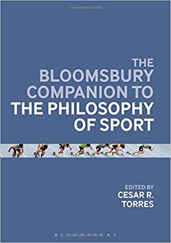 Book The Bloomsbury Companion to the Philosophy of Sport (Bloomsbury Companions)