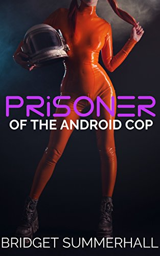 Prisoner of the Android Cop