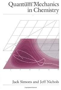 Quantum Mechanics in Chemistry (Topics    book by Jack Simons