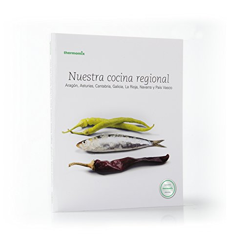 Nuestro Cocina Regional Aragón, Asturias, Cantabria, Galicia, La Rioja, Navarra Y País Vasco