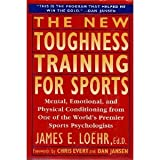 The New Toughness Training for Sports, James E. Loehr, 0525938397