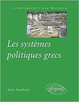 Amazon Fr Les Systemes Politiques Grecs Alain Fouchard