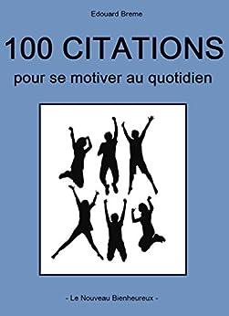 100 citations pour se motiver au quotidien - Citation pour se motiver ...