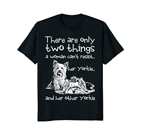 Funny A Woman Cant Resist Her Two Yorkies T-Shirt