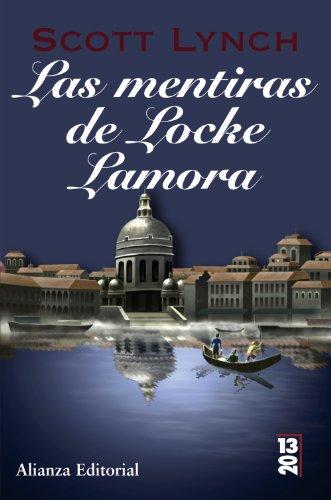 Las mentiras de Locke Lamora / The Lies of Locke Lamora: Libro primero de las crónicas de los Caballeros Bastardos / Book One of the Gentleman Bastard Sequence (13/20) (Spanish Edition)