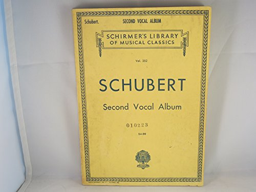 (Franz Schubert Songs with Piano Accompaniment: Second Vocal Album (Schirmer's Library of Musical Classics, Vol. 352))