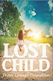Lost Child: A tale of Abandonment, Rejection and Survival