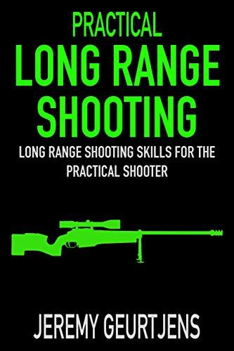 Practical Long Range Shooting: Long Range Shooting Skills For The Practical Shooter ()