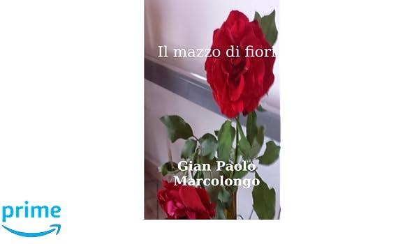 Mazzo Di Fiori Anonimo.Amazon Com Il Mazzo Di Fiori Italian Edition 9781978408869