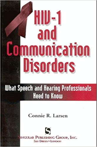 HIV-1 and Communication Disorders: What Speech and Hearing