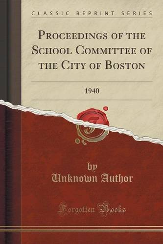 Download Proceedings of the School Committee of the City of Boston: 1940 (Classic Reprint) pdf