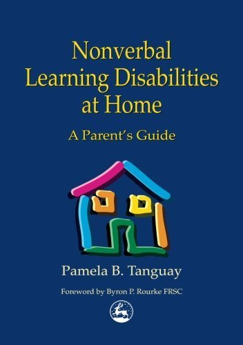Nonverbal Learning Disabilities at Home: A Parent's Guide by Pamela B. Tanguay (2000-12-15)