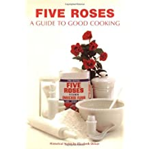 By Elizabeth Driver - Five Roses Guide to Good Cooking (21st Ed)