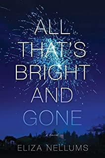 Book Cover: All That's Bright and Gone: A Novel