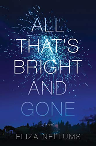 Image of All That's Bright and Gone: A Novel