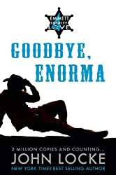 Goodbye, Enorma (An Emmett Love Western Book 4)