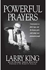 Powerful Prayers: Conversations on Faith, Hope, and the Human Spirit with Today's Most Provocative People by Larry King Irwin Katsof(1999-11-20) Paperback