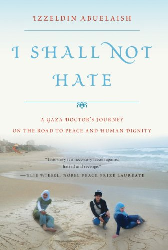 I Shall Not Hate: A Gaza Doctor's Journey on the Road to Peace and Human Dignity (Gaza Map Strip Israel)