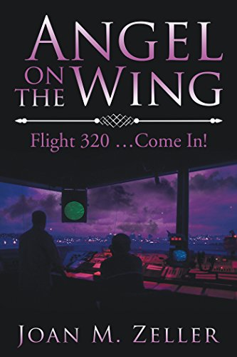 Angel on the Wing: Flight 320…Come In!