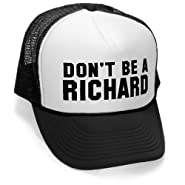 DON'T BE A RICHARD - funny gag joke party Mesh Trucker Cap Hat Cap, Black