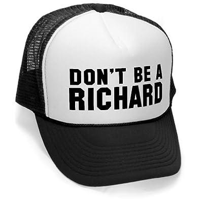DON'T BE A RICHARD - funny gag joke party Mesh Trucker Cap Hat Cap, Black